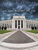 The Case Against the Fed