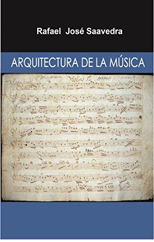 Descargar Libro Arquitectura De La Música Rafael Saavedra