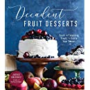 Decadent Fruit Desserts: Fresh and Inspiring Treats to Excite Your Senses