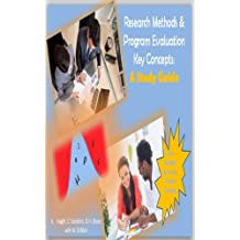 Research Methods and Program Evaluation Key Concepts: A Study Guide