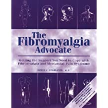 The Fibromyalgia Advocate : Getting the Support You Need to Cope with Fibromyalg