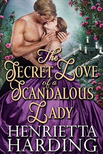 The Secret Love of a Scandalous Lady: A Historical Regency Romance Book