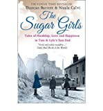 img - for The Sugar Girls: Tales of Hardship, Love and Happiness in Tate & Lyle's East End (Paperback) - Common book / textbook / text book