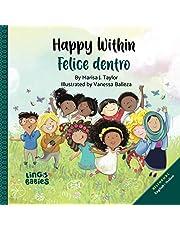 Happy within/ Felice dentro: English - Italian Bilingual edition