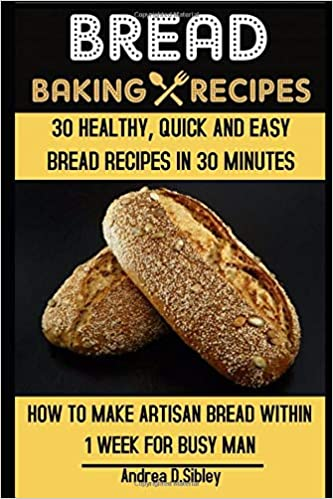 Bread Baking Recipes Artisan Bread Book With Healthy Quick