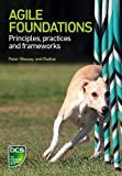 Agile Foundations: Principles, Practices and Frameworks