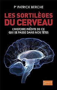 Les sortilèges du cerveau par Patrick Berche