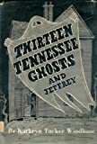 13 Tennessee Ghosts and Jeffrey, Kathryn Tucker Windham, 0873971086