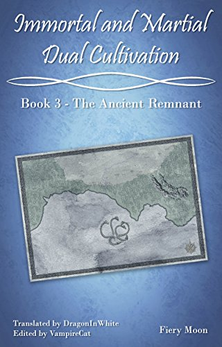 Remnants Collection - Immortal and Martial Dual Cultivation: Book 3 - The Ancient Remnant