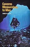 Caverns Measureless to Man, Sheck Exley, 0939748339