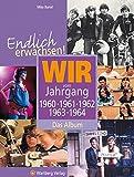 Endlich erwachsen! Wir vom Jahrgang 1960, 1961, 1962, 1963, 1964 - Das Album