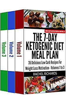 The 7-Day Ketogenic Diet Meal Plan - Volumes 1 to 3 by [Richards, Rachel]