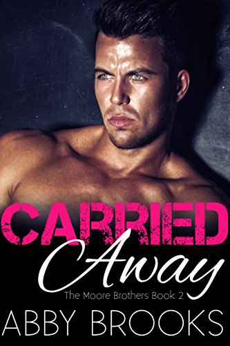 Carried Away: James and Ellie (The Moores Book 2)