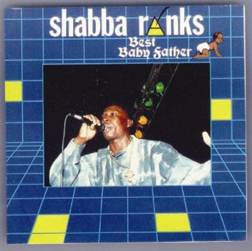 Shabba Ranks - Best Baby Father - Zortam Music