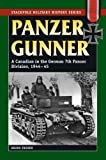 Panzer Gunner: A Canadian in the German 7th Panzer Division, 1944-45 (Smhs) (Stackpole Military History) by Bruno Friesen (1-Aug-2009) Paperback