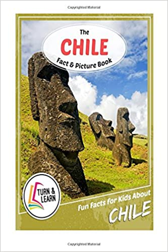 The Chile Fact and Picture Book: Fun Facts for Kids About Chile (Turn and Learn): Gina McIntyre: 9781543013238: Amazon.com: Books