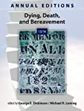 Annual Editions: Dying, Death, and Bereavement 13/14, George Dickinson, Michael Leming, 0078051304