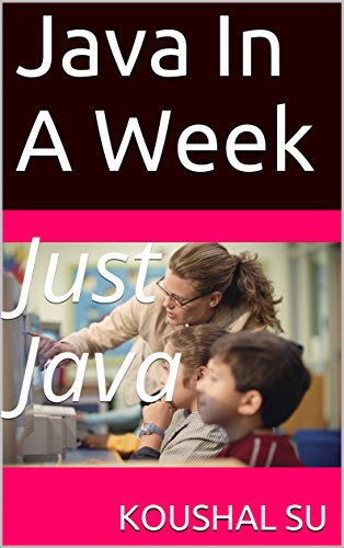 Java In A Week: Just Java (English Edition)