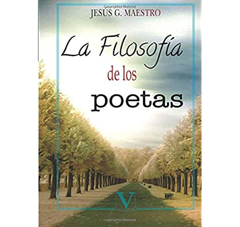 LA FILOSOFÍA DE LOS POETAS (Ensayo): Amazon.es: GONZÁLEZ MAESTRO ...