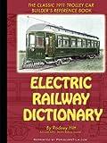 Electric Railway Dictionary, Rodney Hitt, 1435712218