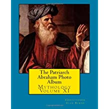 The Patriarch Abraham Photo Album: Mythology