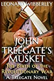 John Treegate's Musket: The Birth of the Revolutionary War (The Treegate Series) by  Leonard Wibberley in stock, buy online here