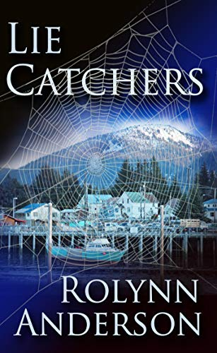 Book: Lie Catchers by Rolynn Anderson