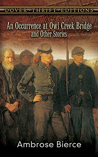 An Occurrence at Owl Creek Bridge and Other Stories (Dover Thrift Editions)