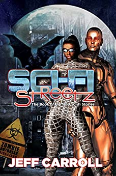 Sci-fi Streetz: The Book of Hip Hop Sci-fi stories by [Carroll, Jeff, Carroll, Malcolm]