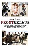 Fronturlaub: Wie ich in meiner Freizeit in Kurdistan den Kampf gegen den IS unterst眉tze, statt unter Palmen zu liegen (German Edition)