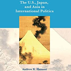 The U.S., Japan, and Asia in International Politics: Second Edition