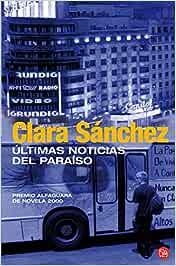 ULTIMAS NOTICIAS DEL PARAISO FG (Narrativa Española): Amazon.es: Sánchez, Clara: Libros