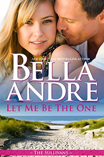 Let Me Be The One (The Sullivans Book 6) (Whos The Sexiest Woman In The World)