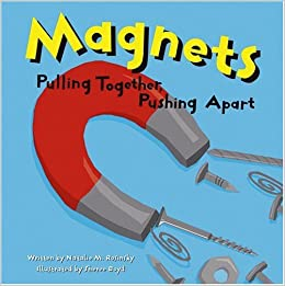 Magnets pulling together pushing apart amazing science natalie magnets pulling together pushing apart amazing science natalie m rosinsky sheree boyd 9781404803336 amazon books fandeluxe Gallery