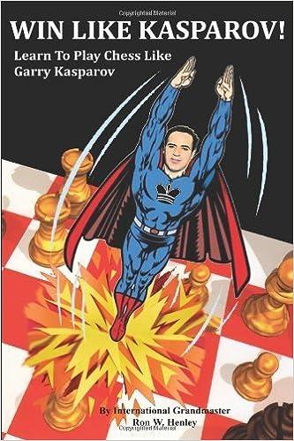 Win Like Kasparov!: Learn To Play Chess Like Garry Kasparov ...