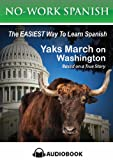 Yaks March on Washington, No-Work Spanish Audiobook Title 1 (English and Spanish Edition) (No-Work Spanish Audiobooks)