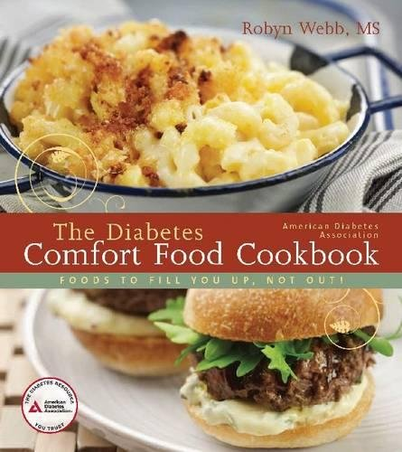 The American Diabetes Association Diabetes Comfort Food Cookbook by Robyn Webb