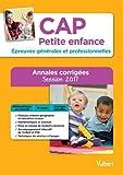 CAP Petite enfance - Épreuves générales et professionnelles - Annales corrigées - Session 2017