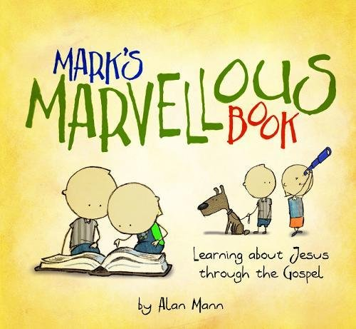 Mark's Marvellous Book: Learning about Jesus through the Gospel