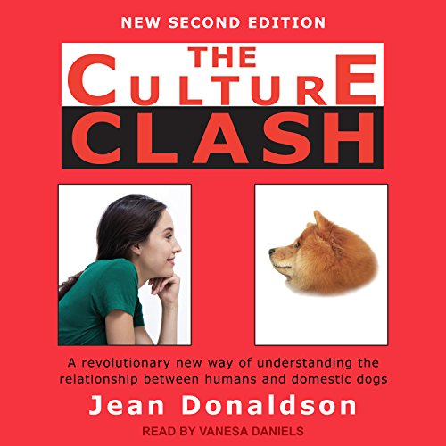 The Culture Clash: A Revolutionary New Way of Understanding the Relationship Between Humans and Domestic Dogs by Tantor Audio