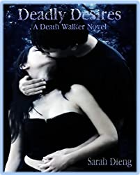 Deadly Desires (A Death Walker Novel - Book Two 2)