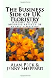 The Business Side of UK Floristry: A guide to the business aspects of retail floristry