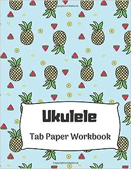 Amazon com: Ukulele Tab Paper Workbook: Tab Paper Workbook