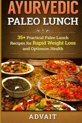 Download ayurvedic paleo lunch 35 practical paleo lunch recipes download ayurvedic paleo lunch 35 practical paleo lunch recipes for rapid weight loss and optimum health read pdf book audio idzbskryv forumfinder Image collections