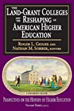 The Land-Grant Colleges and the Reshaping of American Higher Education, , 1412851475