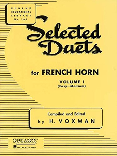 (Selected Duets for French Horn: Volume 1 - Easy to Medium (Rubank Educational Library))
