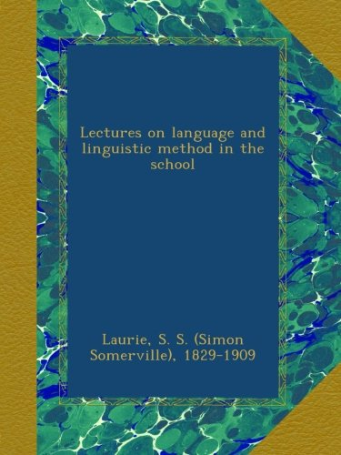 Read Online Lectures on language and linguistic method in the school pdf