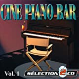 Piano-Bar Vol. 1 : The Best Movie Music Themes (Ciné Piano-Bar)