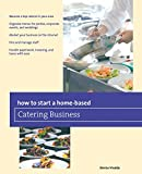 img - for How to Start a Home-based Catering Business (Home-Based Business Series) book / textbook / text book
