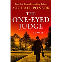 The One-Eyed Judge: A Novel (The Judge Norcross Novels Book 2)